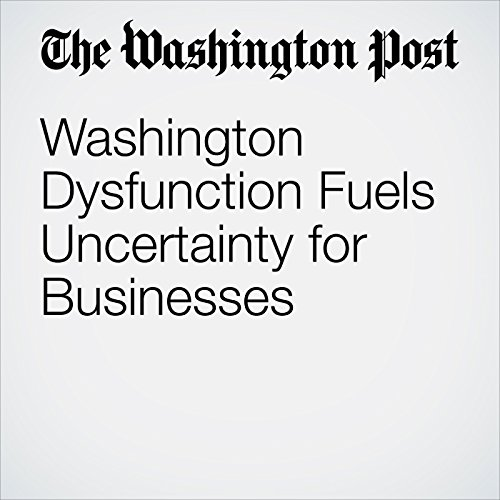 Washington Dysfunction Fuels Uncertainty for Businesses copertina