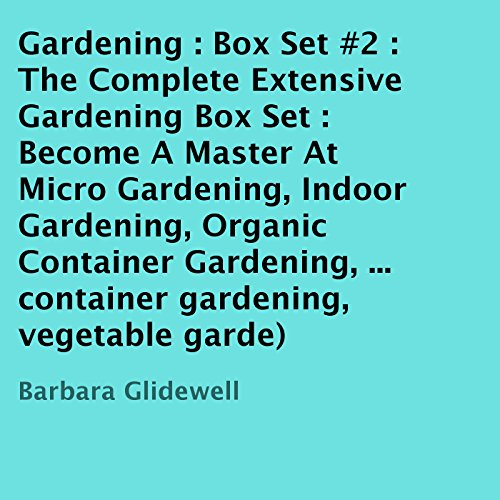 The Complete Extensive Gardening Box Set #2 audiobook cover art
