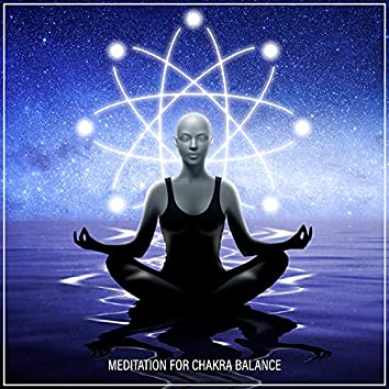 Meditation forChakra Balance - Enter Into a State of Complete Tranquility and Relaxation