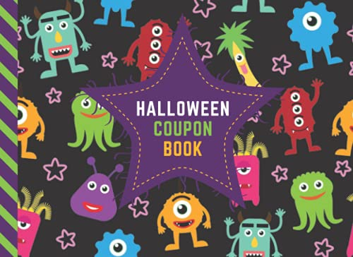 Halloween Coupon Book: 50 Empty Voucher in Booklet / Fill In Cute Blank Template Designs With Fun Rewards / Colorful Funny Eye Monster Patter on Black / Creative Gift Idea for Kids Tweens Teens
