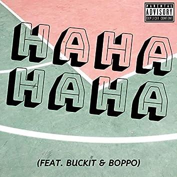 Haha (feat. Buckit & Boppo)