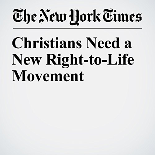 Christians Need a New Right-to-Life Movement copertina