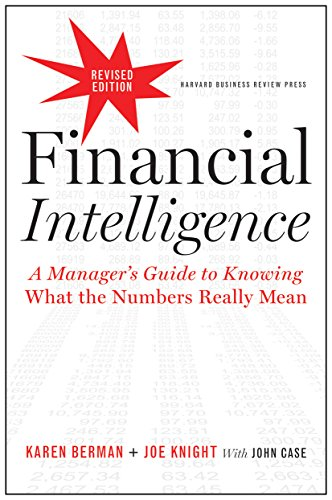 Compare Textbook Prices for Financial Intelligence, Revised Edition A Manager's Guide to Knowing What the Numbers Really Mean 1 Edition ISBN 8601406238220 by Berman, Karen