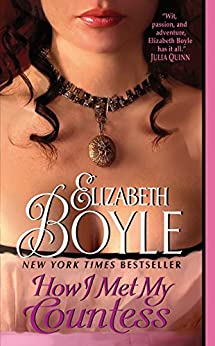 How I Met My Countess (The Bachelor Chronicles Book 6) by [Elizabeth Boyle]