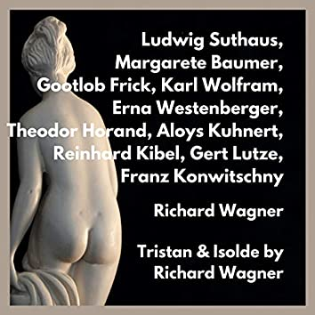 Tristan & Isolde by Richard Wagner