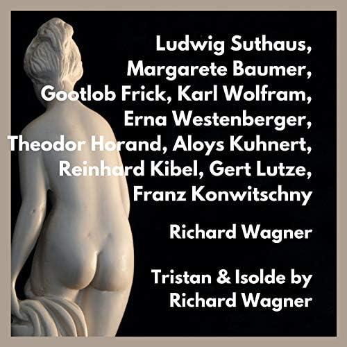 Ludwig Suthaus, Margarete Baumer, Gootlob Frick, Karl Wolfram, Erna Westenberger, Theodor Horand, Aloys Kuhnert, Reinhard Kibel, Gert Lutze & フランツ・コンヴィチュニー