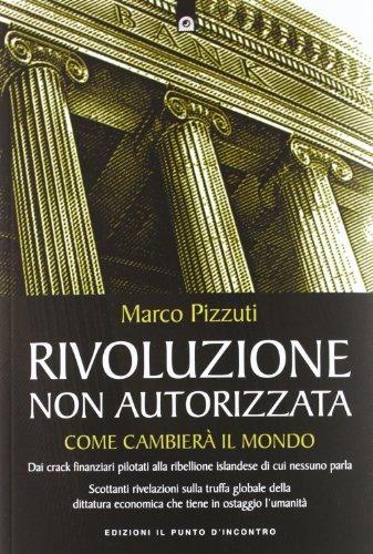 Rivoluzione non autorizzata. Come cambierà il mondo
