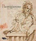 Parmigianino. Dessins du Louvre. Catalogo della mostra (Parigi, 17 dicembre 2015-15 febbraio 2016). Ediz. illustrata