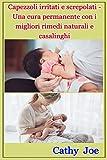 Capezzoli irritati e screpolati - Una cura permanente con i migliori rimedi naturali e casalinghi