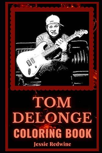 Tom DeLonge Coloring Book: A Blink-182 Artist and Motivational Stress Relief Adult Coloring Book