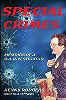 Special Crimes: Memoirs of a D.A. Investigator