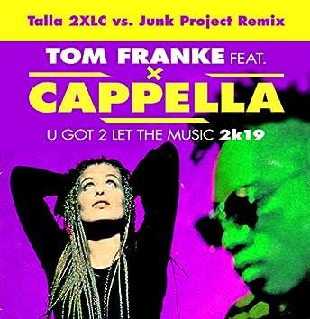U Got 2 Let The Music 2k19(Talla vs.Junk Project)
