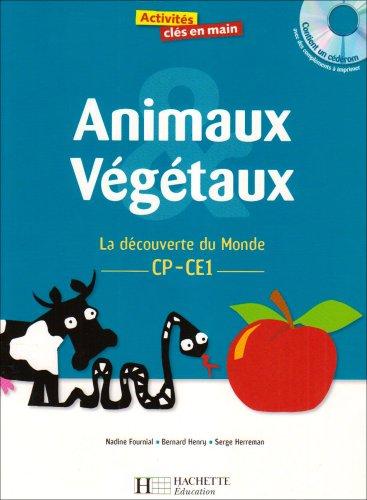 Animaux et végétaux + CD CP-CE1-CE2: Activités de biologie CP-CE1