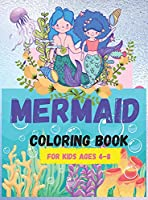 Mermaid Coloring Book: For Kids Ages 4-8 (Coloring Books for Kids) Cute Coloring Pages A Coloring and Activity Books for Kids