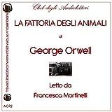 La fattoria degli animali letto da Francesca Martinelli. Audiolibro. CD Audio formato MP3. Ediz. integrale