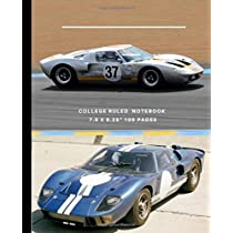 """College Ruled Notebook: Blank lined book for fans of the """"Ford vs Ferrari"""" movie (Ford GT40 Mk2 racing at Le Mans cover)"""