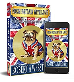 From Britain With Love (Fossils Book 3) by [Robert A Webster, Kathryn Austwick]