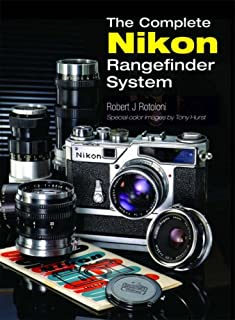 The Complete Nikon Rangefinder System by Rotoloni, Robert J. (2007) Hardcover