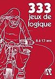333 jeux de logique 8 à 13 ans - ACCÈS Éditions - 10/05/2011