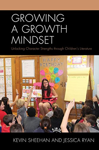 Growing a Growth Mindset: Unlocking Character Strengths through Children's Literature (English Edition)
