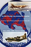 The 99th Strategic Reconnaissance Squadron: The Air Force's Story of Unmanned Reconnaissance in the Vietnam War