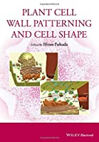 Plant Cell Wall Patterning and Cell Shape by Unknown(2014-12-03)