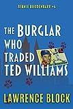 The Burglar Who Traded Ted Williams (Bernie Rhodenbarr)