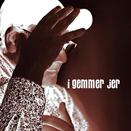 I Gemmer Jer