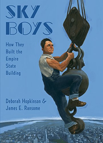 Sky Boys: How They Built the Empire State Building - Kindle edition by  Hopkinson, Deborah, Ransome, James E.. Children Kindle eBooks @ Amazon.com.