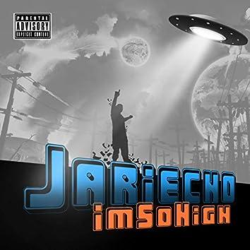 I'm So High (feat. Jariecho)