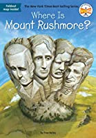 Where Is Mount Rushmore? (Where Is?)