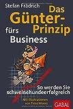 Expert Marketplace -  Dr. med.   Stefan   Frädrich  - Das Günter-Prinzip fürs Business: So werden Sie schweinehundeerfolgreich (Günter, der innere Schweinehund)
