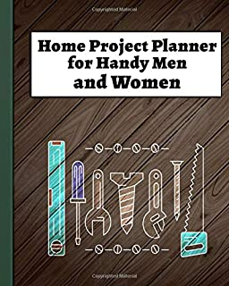 Home Project Planner for Handy Men and Women: A Honey-Do List for Keeping Projects Straight