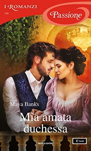 Mia amata duchessa (I Romanzi Passione) (The Vault Collection Vol. 1)