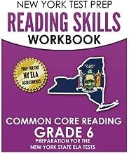 NEW YORK TEST PREP Reading Skills Workbook Common Core Reading Grade 6: Preparation for the New York State English Language Arts Test