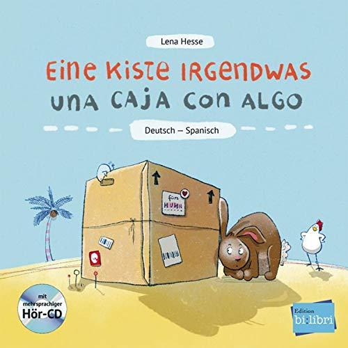 Eine Kiste Irgendwas: Kinderbuch Deutsch-Spanisch mit Audio-CD