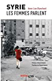 Syrie : les femmes parlent