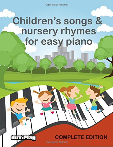 Compare Textbook Prices for Children's Songs & Nursery Rhymes for Easy Piano, Complete Edition  ISBN 9781537216645 by Alcover, Tomeu,Duviplay