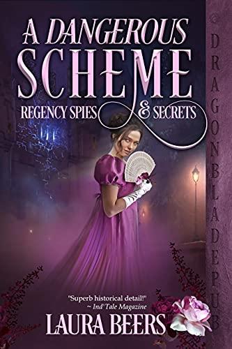 A Dangerous Scheme (Regency Spies & Secrets Book 4)