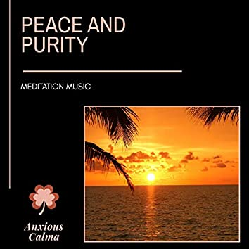 Peace And Purity - Meditation Music