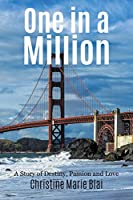 One in a Million: A Story of Destiny, Passion and Love