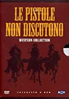 Le Pistole Non Discutono Western Collection (5 Dvd) [Italian Edition]