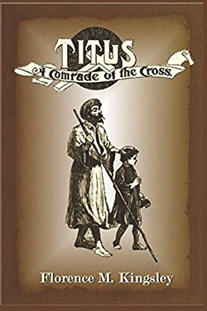 Titus A Comrade of the Cross (Illustrated) (Comrades of the Cross)