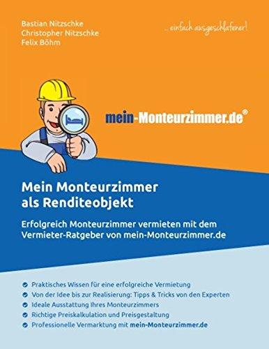 Mein Monteurzimmer als Renditeobjekt: Erfolgreich Monteurzimmer vermieten mit dem Vermieter-Ratgeber von mein-Monteurzimmer.de