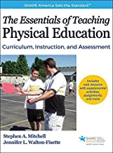 Essentials of Teaching Physical Education With Web Resource, The: Curriculum, Instruction, and Assessment by Stephen Mitch...