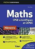Mémento Maths - CPGE scientifiques (MPSI-PCSI-PTSI-MP-PSI-PC-PT-BCPST-TSI) et CAPES (2019)