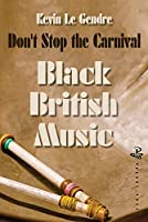 Don't Stop the Carnival (Black Music in Britian)