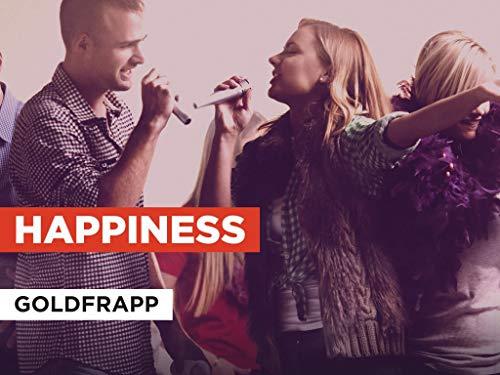 Happiness im Stil von Goldfrapp