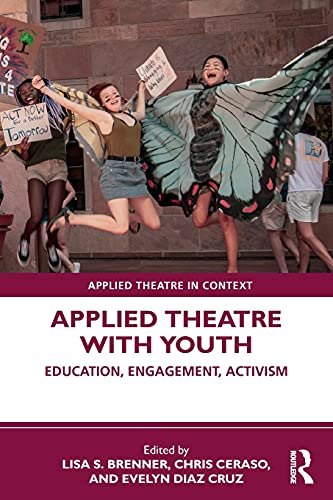 Applied Theatre with Youth (Applied Theatre in Context)