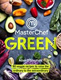 MasterChef Green: 90 veggie recipes to raise the ordinary to the extraordinary